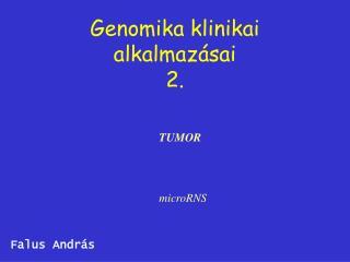 Genomika klinikai alkalmaz�sai 2.