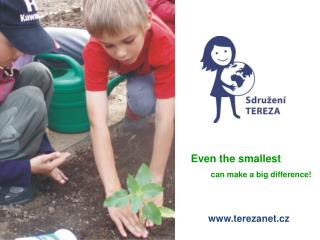 Even the smallest           can make a big difference!