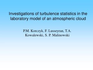 Investigations of tu rbulence statistics in the laboratory model of an atmospheric cloud