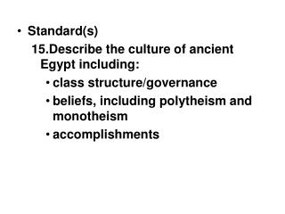 Standard(s) 15.Describe the culture of ancient Egypt including: class structure/governance