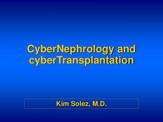 CyberNephrology and cyberTransplantation