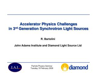 Accelerator Physics Challenges  in 3 rd  Generation Synchrotron Light Sources
