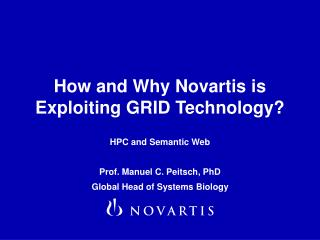 How and Why Novartis is Exploiting GRID Technology?