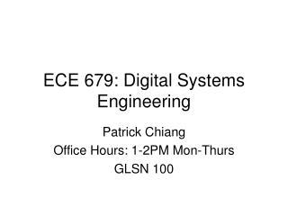 ECE 679: Digital Systems Engineering
