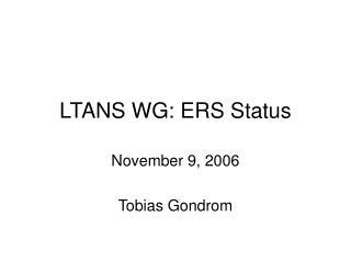 LTANS WG: ERS Status