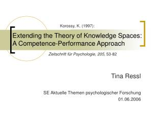 Extending the Theory of Knowledge Spaces:  A Competence-Performance Approach