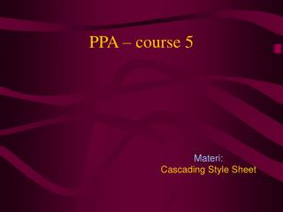 PPA – course 5