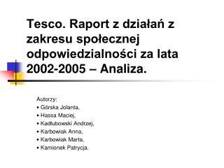 Tesco. Raport z działań z zakresu społecznej odpowiedzialności za lata 2002-2005 – Analiza.