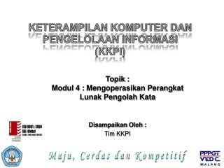 KETERAMPILAN KOMPUTER DAN PENGELOLAAN INFORMASI (KKPI)