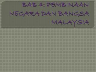 BAB 4: PEMBINAAN NEGARA DAN BANGSA MALAYSIA