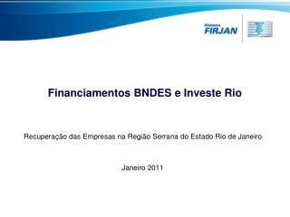Financiamentos BNDES e Investe Rio