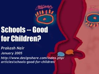 Schools -- Good for Children