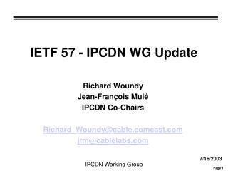 IETF 57 - IPCDN WG Update