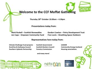 Welcome to the CCF Moffat Gathering Thursday 28 th  October 10.00am – 4.30pm
