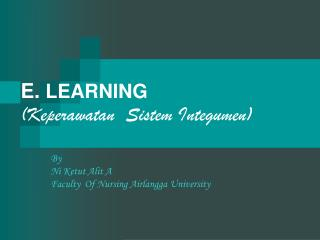 E.  LEARNING (Keperawatan  Sistem Integumen)