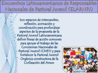 Encuentros Latinoamericanos de Responsables Nacionales de Pastoral Juvenil (ELARNPJ)