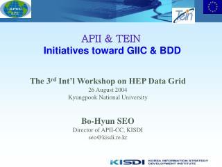 APII & TEIN Initiatives toward GIIC & BDD