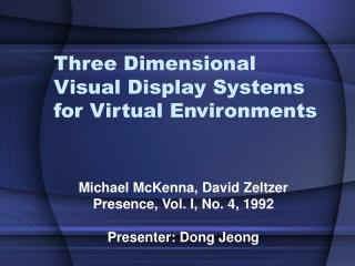 Three Dimensional Visual Display Systems for Virtual Environments