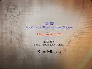 AI/ES (Artificial Intelligence / Expert System) Overview of AI