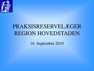 PRAKSISRESERVELÆGER REGION HOVEDSTADEN