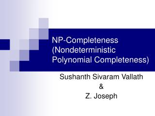 NP-Completeness Nondeterministic  Polynomial Completeness