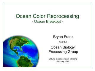 Ocean Color Reprocessing - Ocean Breakout -