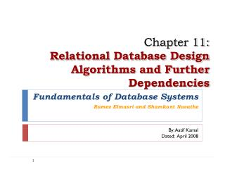 Chapter 11: Relational Database Design Algorithms and Further Dependencies