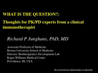WHAT IS THE QUESTION?:  Thoughts for PK/PD experts from a clinical immunotherapist