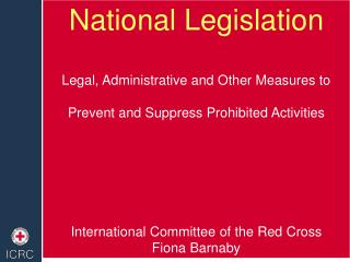 National Legislation Legal, Administrative and Other Measures to