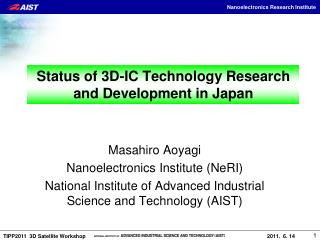 Status of 3D-IC Technology Research and Development in Japan