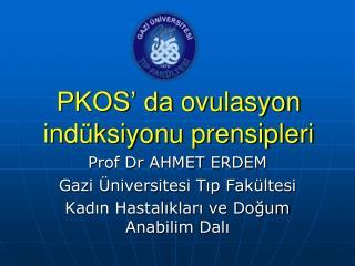 PKOS' da  ovulasyon  indüksiyonu prensipleri
