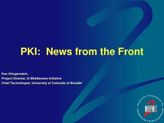 PKI:  News from the Front