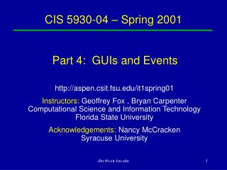 CIS 5930-04 – Spring 2001  Part 4:  GUIs and Events