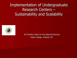 Implementation of Undergraduate Research Centers –  Sustainability and Scalability
