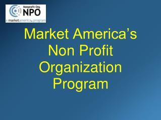 Market America s  Non Profit Organization Program