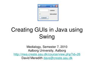 Creating GUIs in Java using Swing