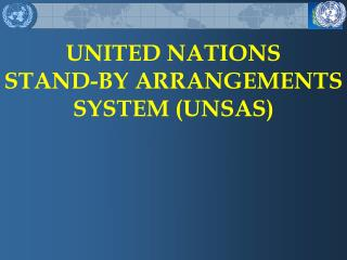 UNITED NATIONS  STAND-BY ARRANGEMENTS SYSTEM (UNSAS)