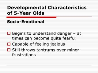 Developmental Characteristics  of 5-Year Olds