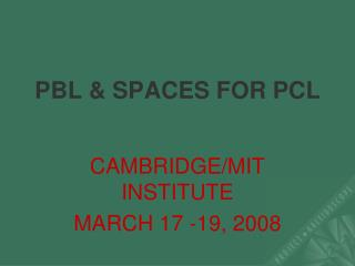 PBL & SPACES FOR PCL