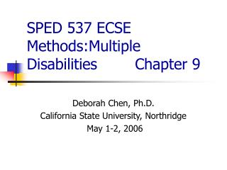 SPED 537 ECSE Methods:Multiple Disabilities        Chapter 9