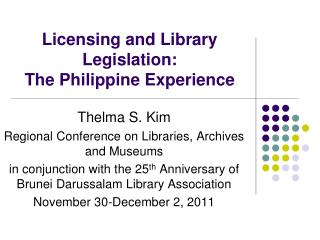Licensing and Library Legislation:  The Philippine Experience