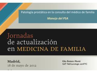 Patología prostática en la consulta del médico de familia Manejo del PSA
