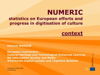 NUMERIC  statistics on European efforts and progress in digitisation of culture  context