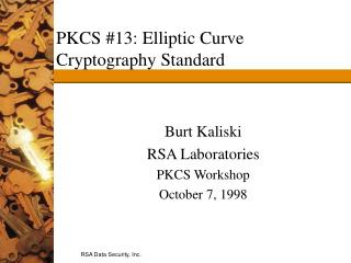 PKCS #13: Elliptic Curve Cryptography Standard