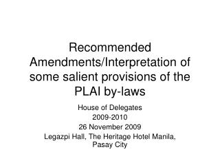 Recommended Amendments/Interpretation of some salient provisions of the  PLAI by-laws