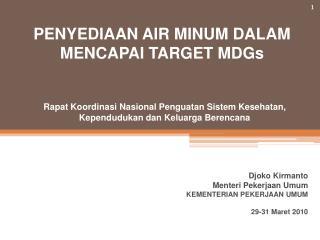 Djoko Kirmanto Menteri Pekerjaan Umum KEMENTERIAN PEKERJAAN UMUM 29-31 Maret 2010