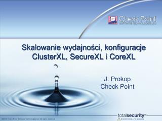 Skalowanie wydajno?ci, konfiguracje ClusterXL, SecureXL i CoreXL