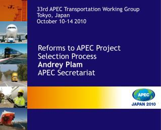 Reforms to APEC Project Selection Process  Andrey Plam APEC Secretariat