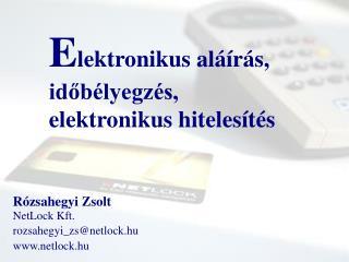 E lektronikus aláírás, időbélyegzés, elektronikus hitelesítés