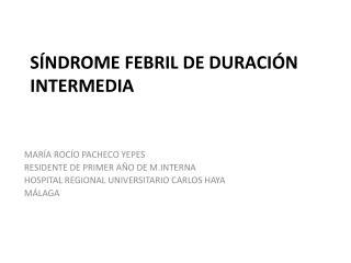 Síndrome febril de duración intermedia